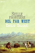 Sulle frontiere del Far West