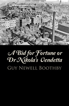 A Bid for Fortune or Dr Nikola's Vendetta
