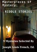 Masterpieces of Mystery: Riddle Stories