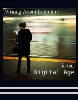 Writing About Literature in the Digital Age