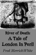 The River of Death: A Tale of London In Peril