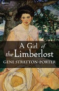 Gene Stratton-Porter - A Girl of the Limberlost