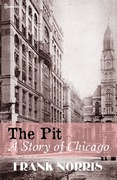 The Pit: A Story of Chicago