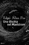 Una discesa nel Maelstrom