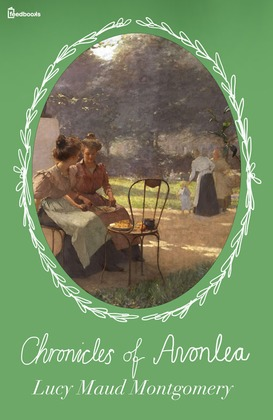 Chronicles of Avonlea by Lucy Maud Montgomery - scribd.com