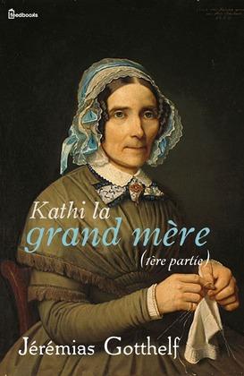 Kathi la grand mère (1ère partie)