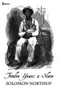Solomon Northup - Twelve Years a Slave
