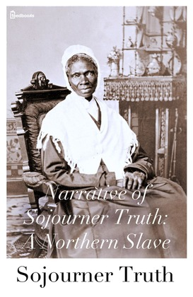 Narrative of Sojourner Truth: A Northern Slave