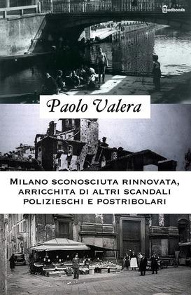 Milano sconosciuta rinnovata, arricchita di altri scandali polizieschi e postribolari