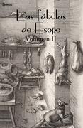 Las fábulas de Esopo. Volumen II.