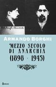 Mezzo secolo di anarchia (1898 - 1945)