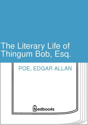 The Literary Life of Thingum Bob, Esq.