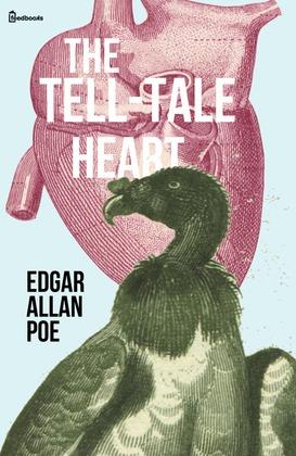 The Tell-Tale Heart (By Edgar Allan Poe)