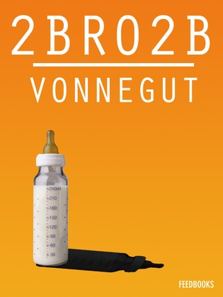 dystopia in 2bro2b 2br02b is a satiric short story that imagines life & death in a future world where   dystopia land: 2br02b by kurt vonnegut, 20, 56, jan 20, 2014 06:29am.
