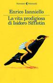La vita prodigiosa di Isidoro Sifflotin