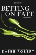 Betting on Fate (Entangled Brazen)