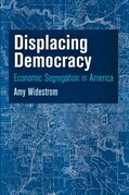 Displacing Democracy: Economic Segregation in America