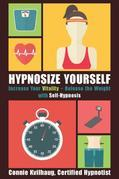 HypnoSize Yourself: Increase Your Vitality-Release The Weight With Self-Hypnosis