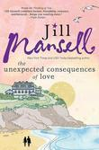 The Unexpected Consequences of Love: A Perfect, Feel Good Beach Read