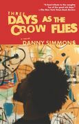 Three Days As the Crow Flies: A Novel