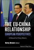 The EU¿¿¿China Relationship: European Perspectives:A Manual for Policy Makers: A Manual for Policy Makers