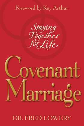 Covenant Marriage: Staying Together for Life
