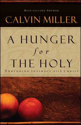A Hunger for the Holy: Nuturing Intimacy with Christ