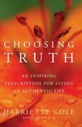 Choosing Truth: Living an Authentic Life