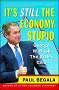 It's Still the Economy, Stupid: George W. Bush, The GOP's CEO