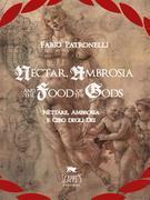Nectar, Ambrosia And The Food Of The Gods - Nèttare, Ambrosia E Cibo Degli Dei