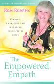 The Empowered Empath: Owning, Embracing, and Managing Your Special Gifts