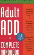 Adult ADD: The Complete Handbook
