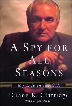 A Spy For All Seasons: My Life in the CIA