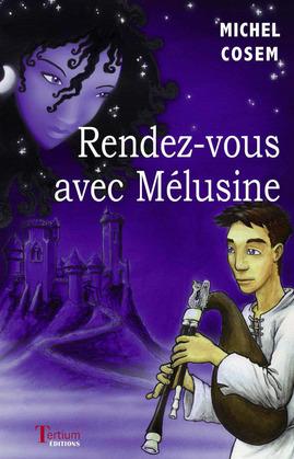 Rendez-vous avec Mélusine