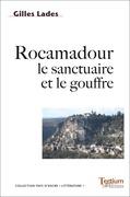 Rocamadour le sanctuaire et le gouffre