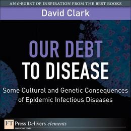 Our Debt to Disease: Cultural and Genetic Consequences of Epidemic Infectious Diseases