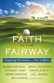 Faith in the Fairway: Inspiring Devotions from Pro Golfers
