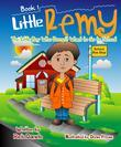 Little Remy: The Little Boy who Doesn't Want to Go to School