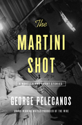 The Martini Shot: A Novella and Stories