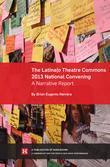 The Latina/o Theatre Commons 2013 National Convening: A Narrative Report