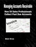 Managing Accounts Receivable: How 54 Sales Professionals Collect Past Due Accounts