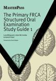THE PRIMARY FRCA STRUCTURED ORAL EXAMINATION STUDY GUIDE 1 ELECTRONIC