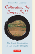 Cultivating the Empty Field: The Silent Illumination of Zen Master Hongzhi