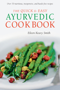 The Quick & Easy Ayurvedic Cookbook: [Indian Cookbook, Over 60 Recipes]