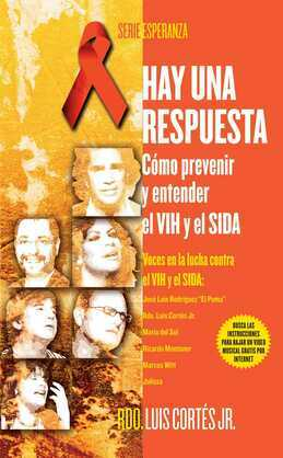 Hay una respuesta (There Is an Answer): Cómo prevenir y entender el VHI y el SIDA (How to Prevent and Understand HIV/AIDS)