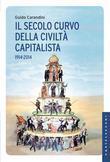 Il secolo curvo della civiltà capitalista