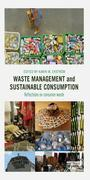 Waste Management and Sustainable Consumption: Reflections on consumer waste