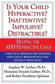 Is Your Child Hyperactive? Inattentive? Impulsive? Distractable?: Helping the ADD/Hyperactive Child