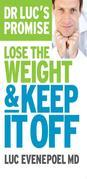 Dr Luc's Promise: Lose the weight and keep it off