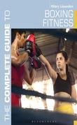 The Complete Guide to Boxing Fitness: A non-contact boxing training manual